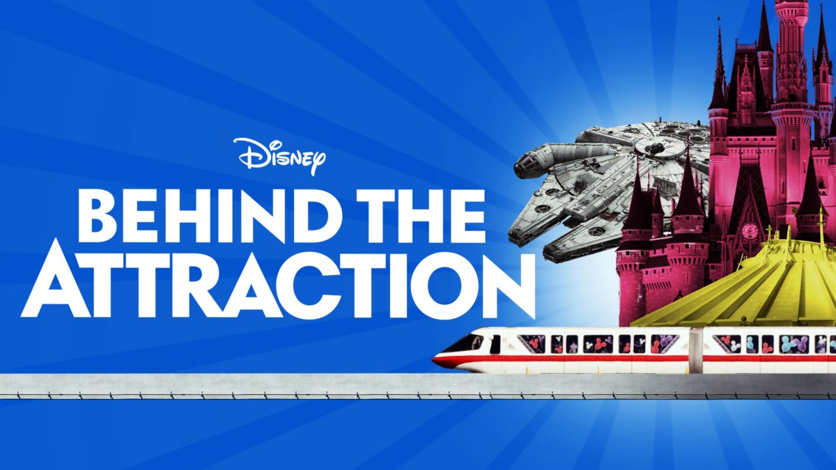 Watch Behind the Attraction on Disney+