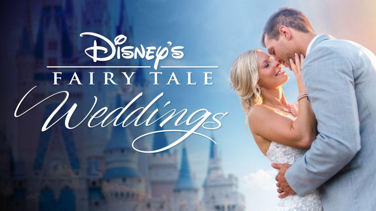 Watch Disney S Fairy Tale Weddings Disney